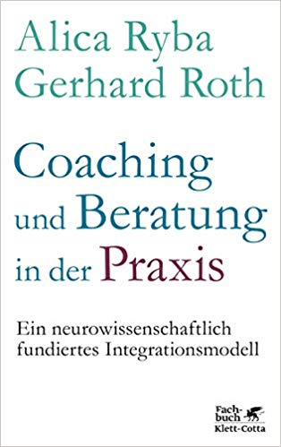 Cover Coaching und Beratung in der Praxis. Ein neurowissenschaftlich fundiertes Integrationsmodell.