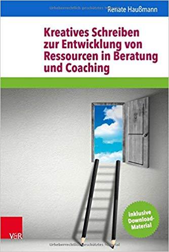 Cover Kreatives Schreiben zur Entwicklung von Ressourcen in Beratung und Coaching.
