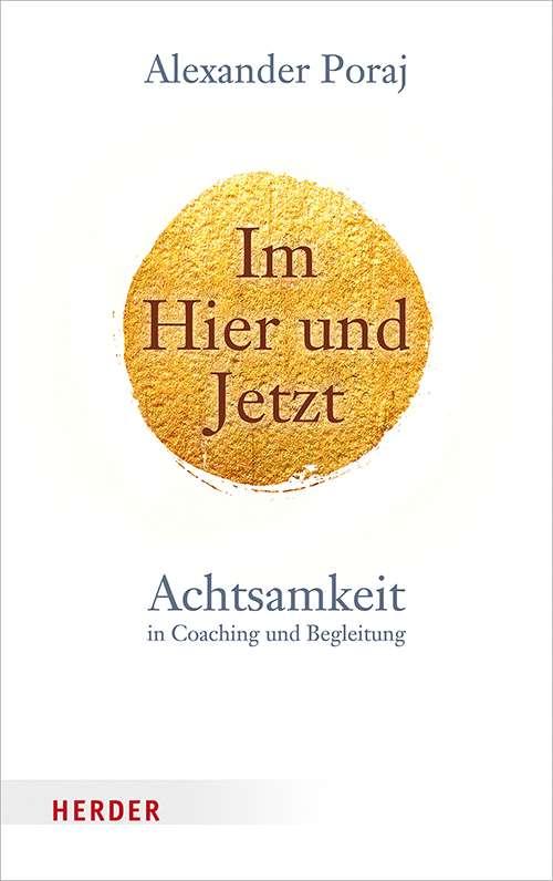 Cover Im Hier und Jetzt. Achtsamkeit in Coaching und Begleitung.