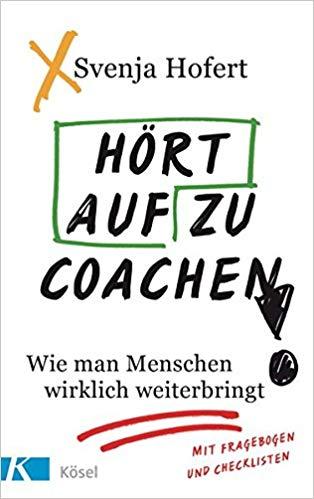 Cover Hört auf zu coachen! Wie man Menschen wirklich weiterbringt.