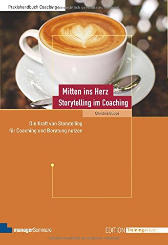 Cover Mitten ins Herz - Storytelling im Coaching