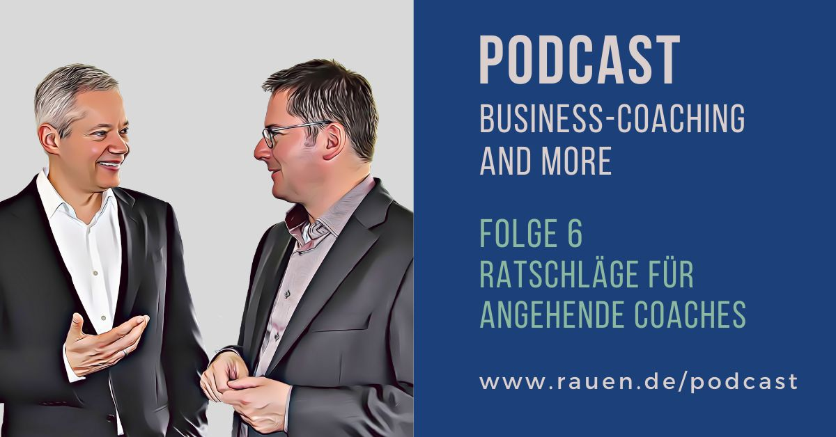 """Podcast """"Business-Coaching and more"""": Ratschläge für angehende Coaches"""