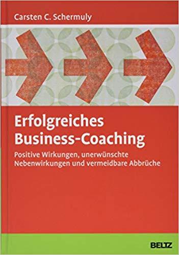 Cover Erfolgreiches Business-Coaching. Positive Wirkungen, unerwünschte Nebenwirkungen und vermeidbare Abbrüche.