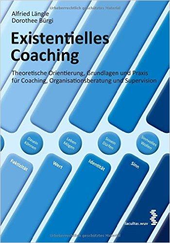 Cover Existentielles Coaching: Theoretische Orientierung, Grundlagen und Praxis für Coaching, Organisationsberatung und Supervision