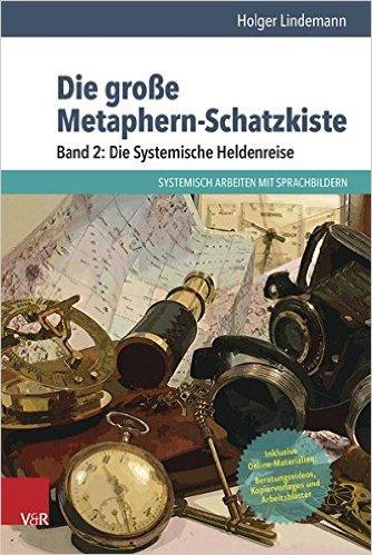 Cover Die große Metaphern-Schatzkiste. Systemische Heldenreise.