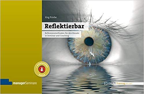 Cover Reflektierbar. Reflexionsmethoden für den Einsatz in Seminar und Coaching. 2. Auflage.